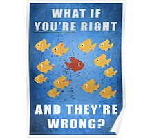 You're right, and they're wrong? Poster