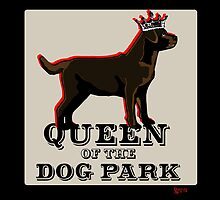 Labrador Retriever Queen of the Dog Park by BarkleyandCo