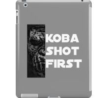 KOBA SHOT FIRST (WHITE LETTERS) iPad Case/Skin