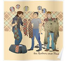 the Hunters wear Plaid Poster