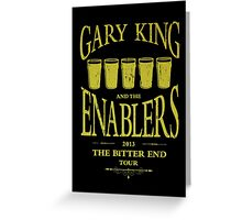 Gary King and the Enablers Greeting Card