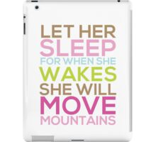 Let Her Sleep For When She Wakes She Will Move Mountains iPad Case/Skin
