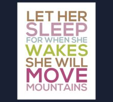 Let Her Sleep For When She Wakes She Will Move Mountains Kids Clothes