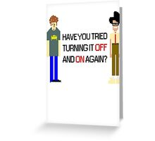 Have You Tried Turning It Off and On Again? - Black Font Greeting Card