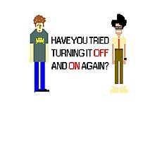 Have You Tried Turning It Off and On Again? - Black Font Photographic Print