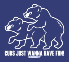 Cubs Just Wanna Have Fun! by TheBearSociety