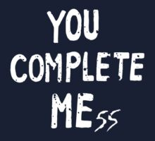YOU COMPLETE MEss by harrypens