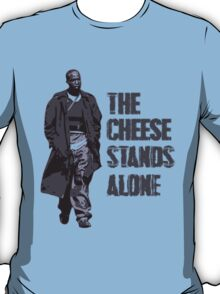 Omar Little - The Cheese Stands Alone T-Shirt