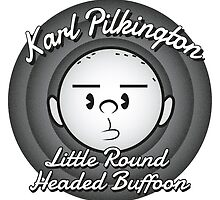 Karl - The round headed buffoon by oneskillwonder