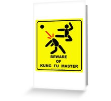 Beware of Kung Fu Master Greeting Card