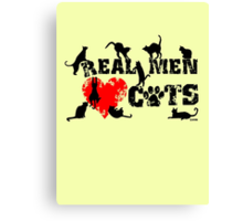 Real men love cats, cats have 9 lives Canvas Print