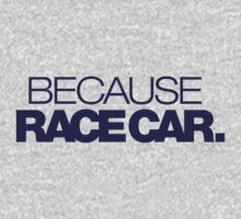 BECAUSE RACE CAR (4) by PlanDesigner