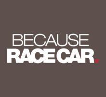 BECAUSE RACE CAR (1) Kids Clothes