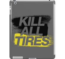Kill All Tires (2) iPad Case/Skin