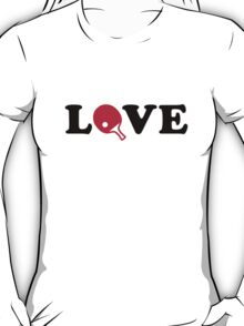 Ping Pong love T-Shirt