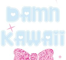 So Damn Kawaii~! by demonshmemon