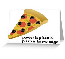Pizza is power Greeting Card
