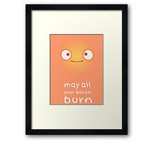 May All Your Bacon Burn Framed Print
