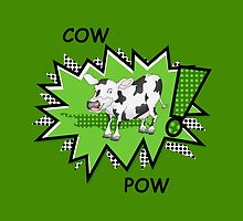 Cow Pow by piedaydesigns