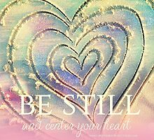 BE STILL by CarlyMarie