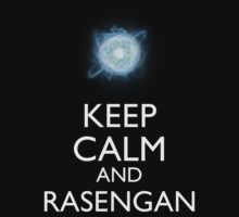 Keep Calm and Rasengan b by Dan C