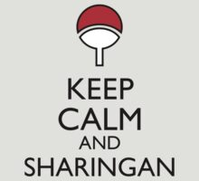 Keep Calm and Sharingan 1a by Dan C