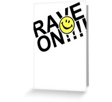 Rave On Greeting Card