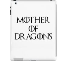 Mother Of Dragons II iPad Case/Skin