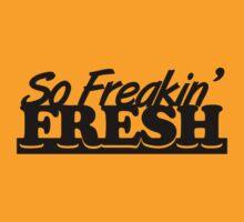 So Freakin' Fresh (3) by PlanDesigner
