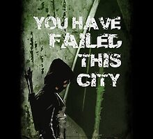 Arrow-Failed This City by baudelaire4tune