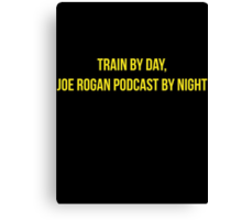 Train by day, Joe Rogan podcast by night - Nick Diaz Canvas Print
