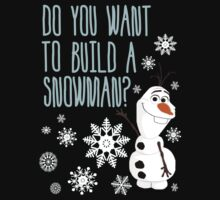Want to Build A Snowman? by BethTheKilljoy
