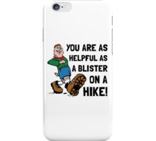 Blister On Hike iPhone Case/Skin