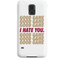 49ers Good Game I Hate You.  Samsung Galaxy Case/Skin