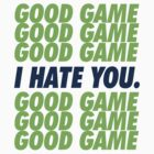 Seahawks Good Game I Hate You by brainstorm