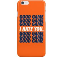 Broncos Good Game I Hate You iPhone Case/Skin
