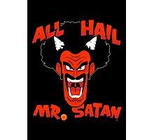 All Hail Mr. Satan Photographic Print