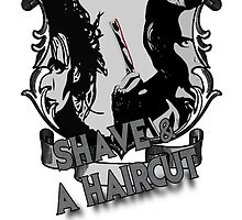 Shave and a Haircut by AllMadDesigns