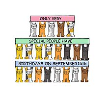 Cats celebrating birthdays on September 15th. Photographic Print
