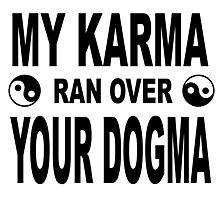 My Karma Photographic Print