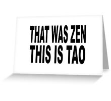 that was zen Greeting Card