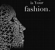 Your Strength is your Fashion by Aniket Krishna