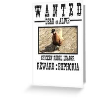 Wanted Chicken Leader Greeting Card