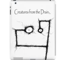 creatures from the drain raw austin 2 iPad Case/Skin