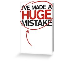 Huge Mistake Greeting Card