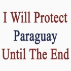 I Will Protect Paraguay Until The end  by supernova23
