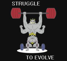 Struggle to Evolve by Cr33g