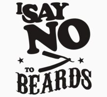 i say no to beards by stujessica