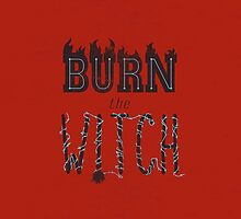 BURN THE WITCH by snevi