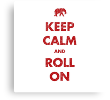 Keep Calm and Roll On Canvas Print